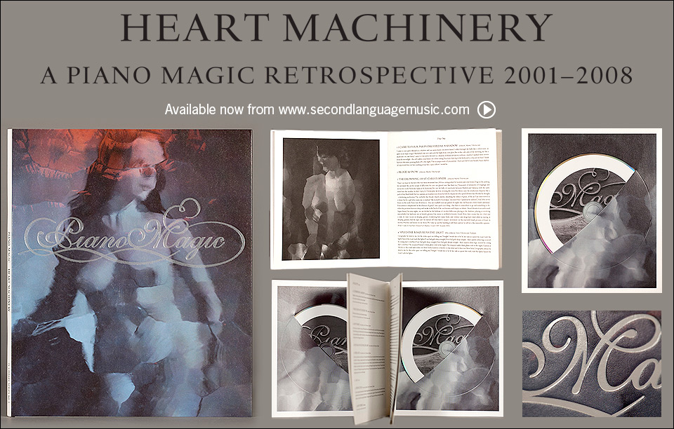 Piano Magic - Heart Shaped Machinery. Available now from Second Language Music